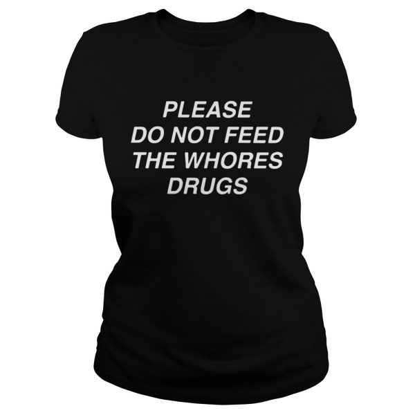 Please do not feed the shirt Classic Ladies Tee