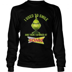 Grinch I used to smile and then I worked at Sonic shirt Longsleeve Tee Unisex