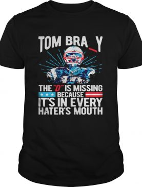 Tom Bray the D is missing because its in every haters mouth shirt