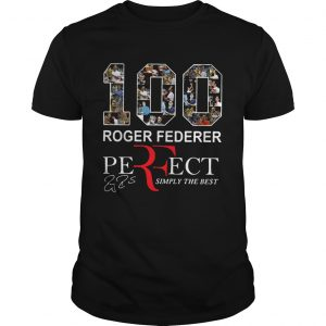 100 Roger Federer Perfect Simply The Best Shirt