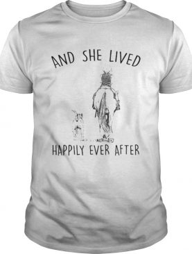 And she lived happily ever after Riding horse and dog shirt