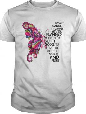 Butterfly Breast Cancer is a journey i never planned or asked shirt