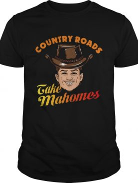 Country Roads Take Mahomes Shirts