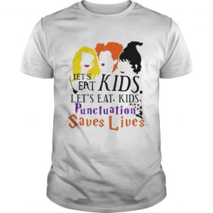 Lets Eat Kids Lets Eat Kids Punctuation Saves Lives TShirt