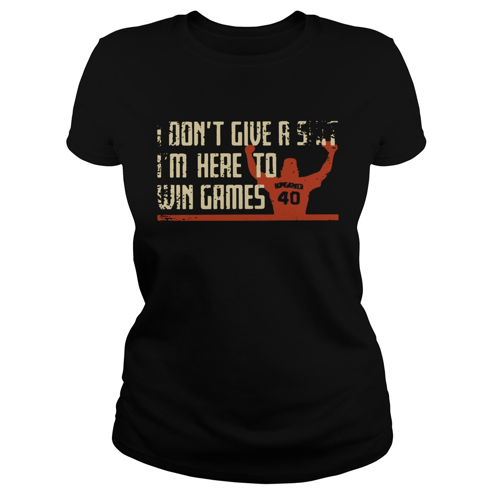 Madison Bumgarner I dont give a shit Im here to win games Shirt Classic Ladies