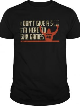 Madison Bumgarner I dont give a shit Im here to win games Shirt
