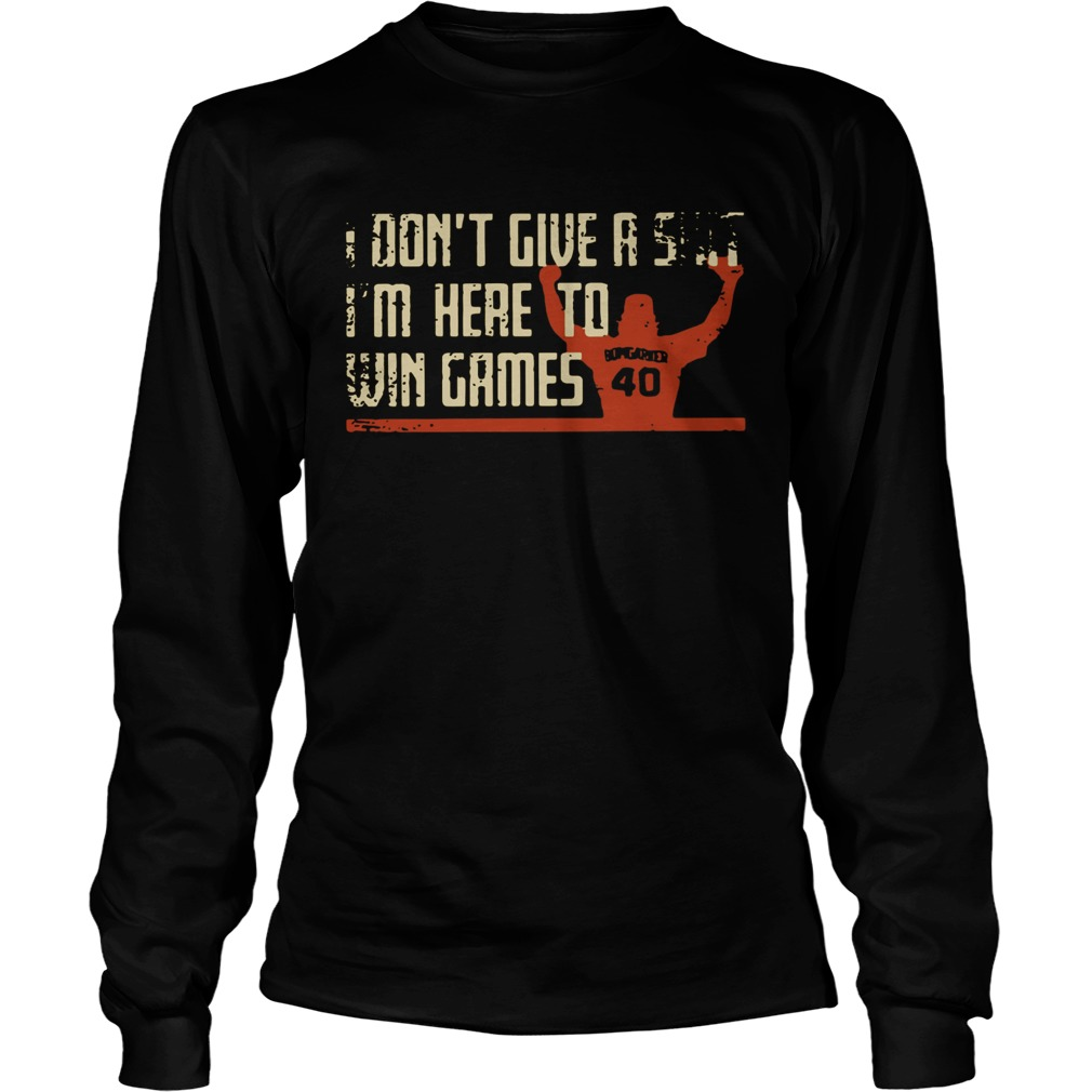 Madison Bumgarner I dont give a shit Im here to win games Shirt LongSleeve