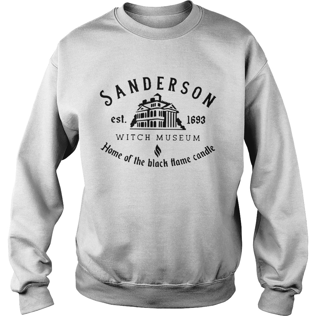 Sanderson Witch Museum home the black hame candle Sweatshirt