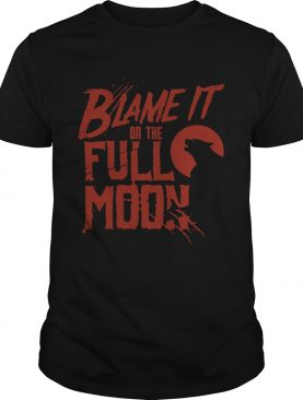 Blame It On The Full Moon Shirt