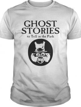 Scary stories ghost stories to Tell in the Park shirt