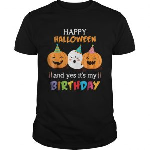 1570246099Top Happy Halloween And Yes It's My Birthday Cute shirt