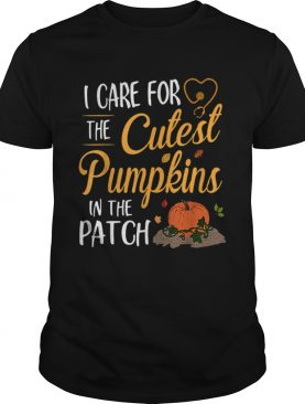 Halloween Nurse I Care For The Cutest Pumpkins In The Patch shirt
