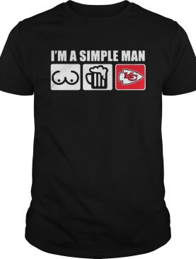 Im a simple man love bobs beer and Kansas City Chiefs shirt