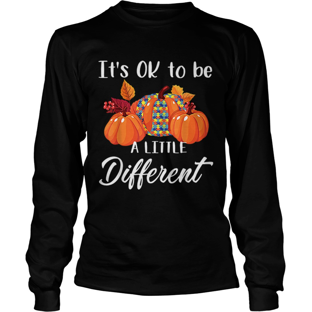 Its Ok To Be A Little Different Autism Pumpkin LongSleeve