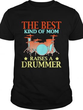 The Best Kind Of Mom Raises A Drummer TShirt
