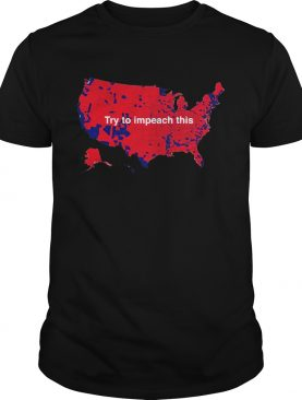 Try To Impeach This US Maps shirt