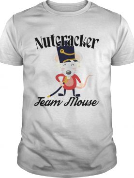 Nutcracker Soldier Toy Christmas Team Mouse shirt