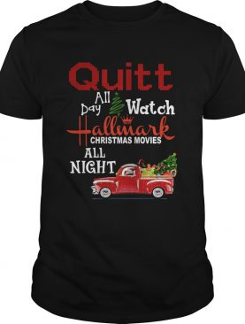 Quilt day all watch Hallmark Christmas movies all night shirt