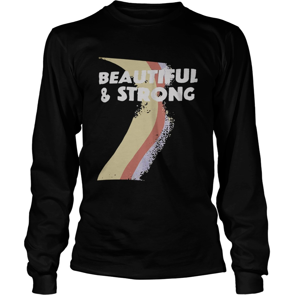 Beautiful And Strong Bash LongSleeve