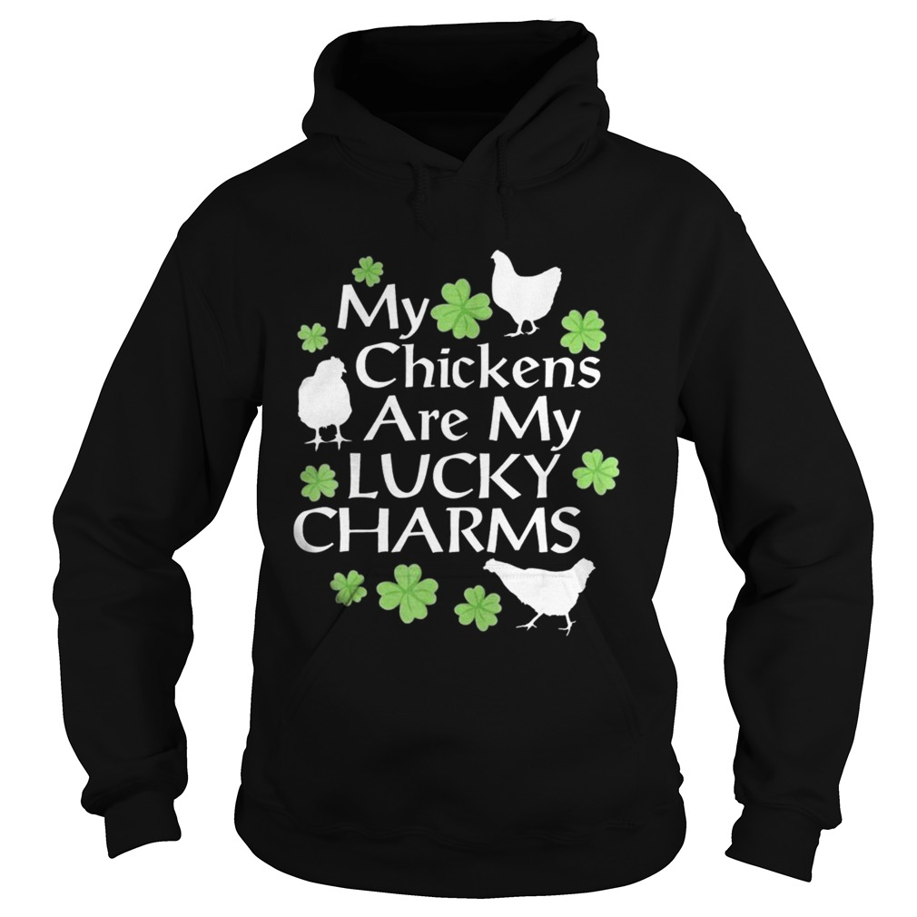 St Patricks Day My Chickens Are My Lucky Charms Hoodie