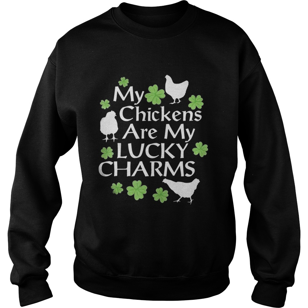 St Patricks Day My Chickens Are My Lucky Charms Sweatshirt