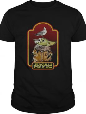 Baby Yoda Seagull Stop it Now shirt