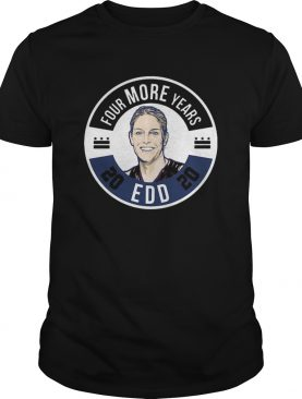 EDD Four More Years shirt