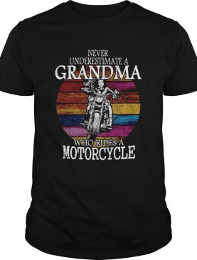 Never Underestimate A Grandma Who Rides A Motorcycle Vintage shirt