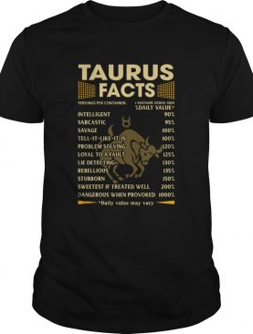 Taurus Facts Serving per container Daily Value shirt