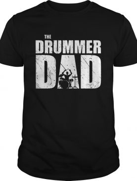 The Drummer Dad Drums shirt