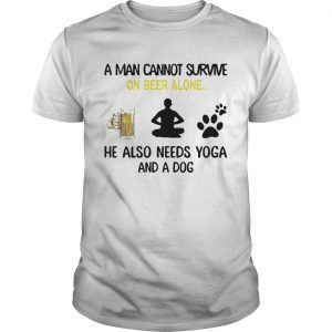 A Man Cannot Survive On Beer Alone He Also Needs Yoga And A Dog shirt