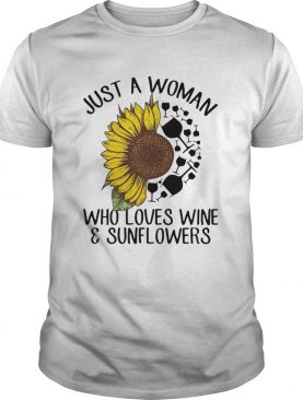Just a woman who loves wine and sunflower shirt