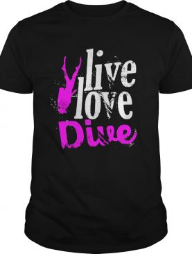 Live Love Dive shirt