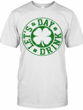 Pretty Let'S Day Drink T-Shirt