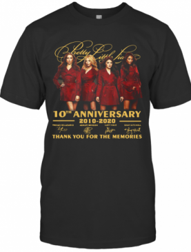 Pretty Little Liars 10Th Anniversary 2010 2020 Signatures Thank You For The Memories T-Shirt