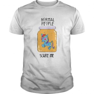 Unicorn Normal People Scare Me shirt