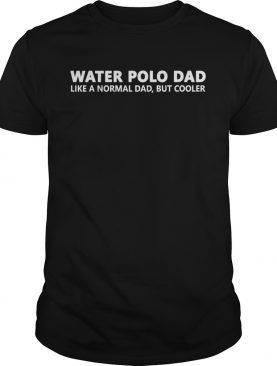 Water Polo Father Water Polo Dad shirt
