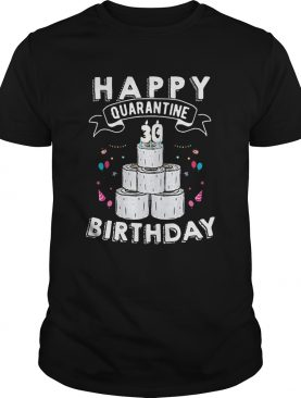 30th Happy Birthday Quarantined 2020 shirt
