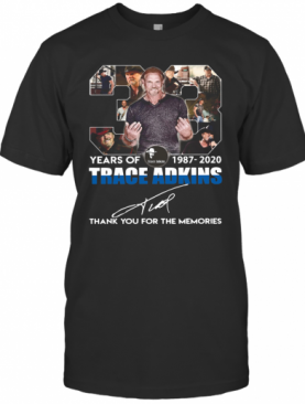 33 Years Of 1987 2020 Trace Adkins Thank You For The Memories Signature T-Shirt