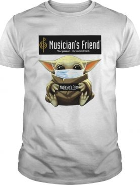 Baby Yoda mask hug Musicians Friend Your Passion Our commitment shirt