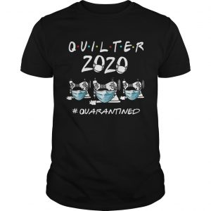 Beautiful Quilter 2020 Mask Quarantined COVID19 shirt