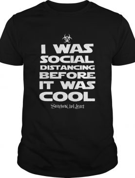 I Was Social Distancing Before It Was Cool Stitched Up Heart shirt
