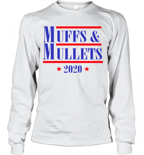 Muff And Mullets 2020 T-Shirt Long Sleeved T-shirt