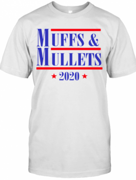 Muff And Mullets 2020 T-Shirt