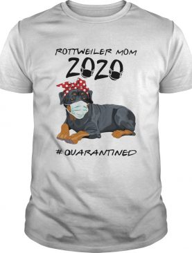 Rottweiler Mom 2020 Quarantined Covid19 shirt