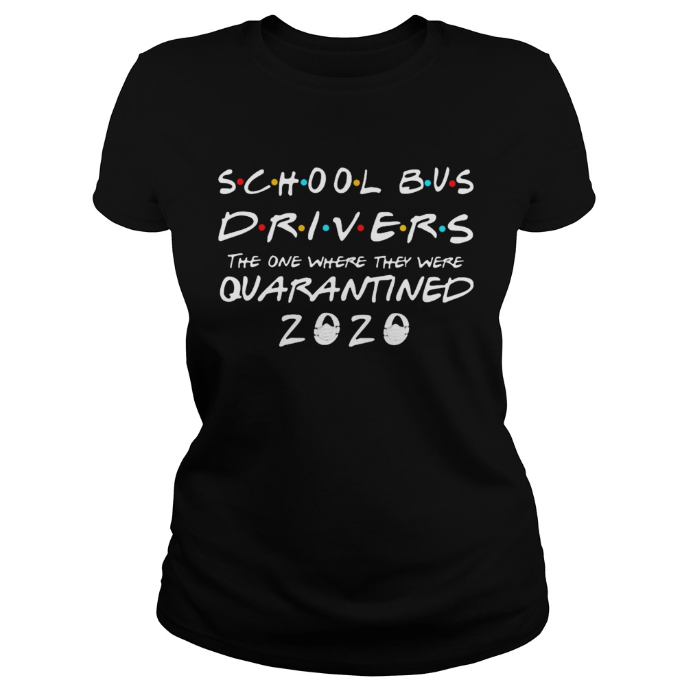 School Bus Driver 2020 The One Where They Were Quarantined 2020  Classic Ladies