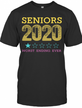 Seniors 2020 Worst Ending Ever T-Shirt