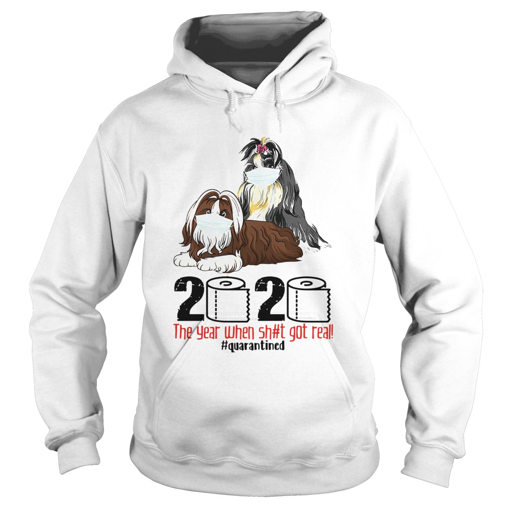 Shih Tzus Mask 2020 The Year When Shit Got Real Quarantined  Hoodie
