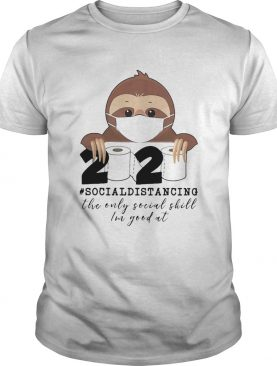 Sloth wear mask 2020 social distancing the only social skill im good at toilet paper covid19 shirt