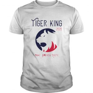 Tiger King 2020 Make America Exotic shirt